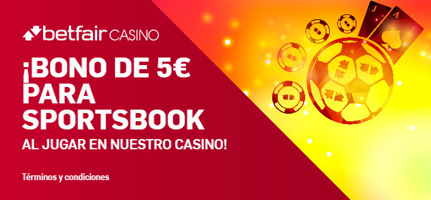 Betfair casino bono de 5€ para Sportsbook