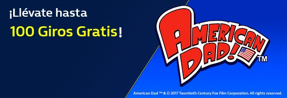 Williamhill American Dad hasta 100 giros gratis!